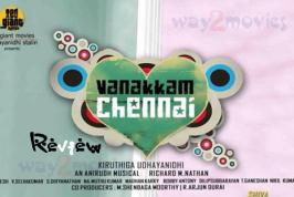 Way2movies exclusively presents, Vanakkam Chennai Movie Review. Shiva and Priya Anand starred Vanakkam Chennai is written and directed by debutant Kiruthiga Udhayanidhi under home banner Red Giant Movies.
