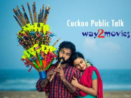 Way2movies is back with Cuckoo Public Talk. Attakathi Dinesh and Malavika Nair starred Cuckoo opened to positive word of mouth this morning.