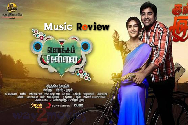 Vanakkam Chennai Songs Review