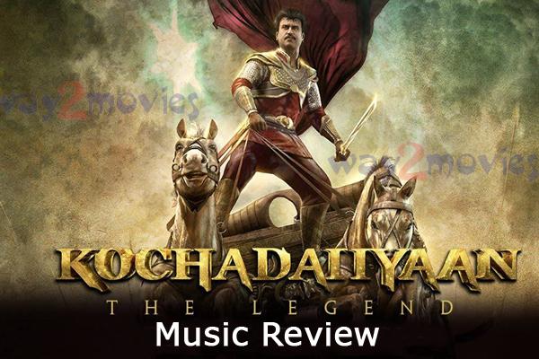 Kochadaiiyaan Music Review