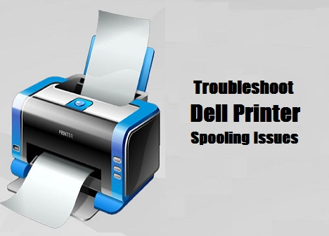 How to Troubleshoot Dell Printer Spooling Issues?