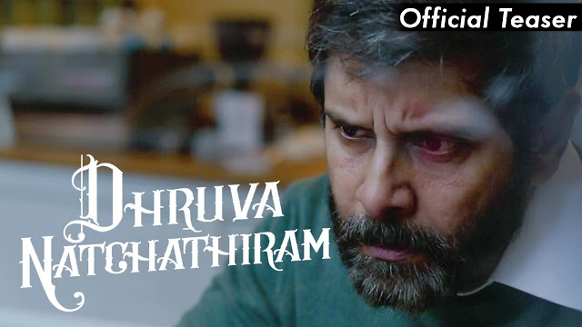 Chiyaan Vikram's Dhruva Natchathiram Movie Official Teaser - Southcolors