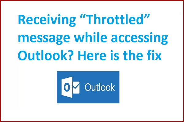 """Receiving """"Throttled"""" message while accessing Outlook? Here is the fix!"""