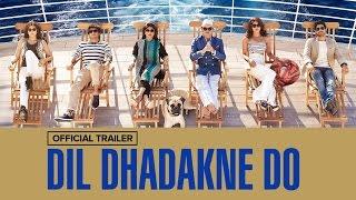 Dil Dhadakne Do Official Trailer | Ranveer Singh, Anushka , Priyanka, Farhan Akhtar